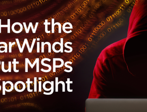 How the SolarWinds Hack Put MSPs in the Spotlight